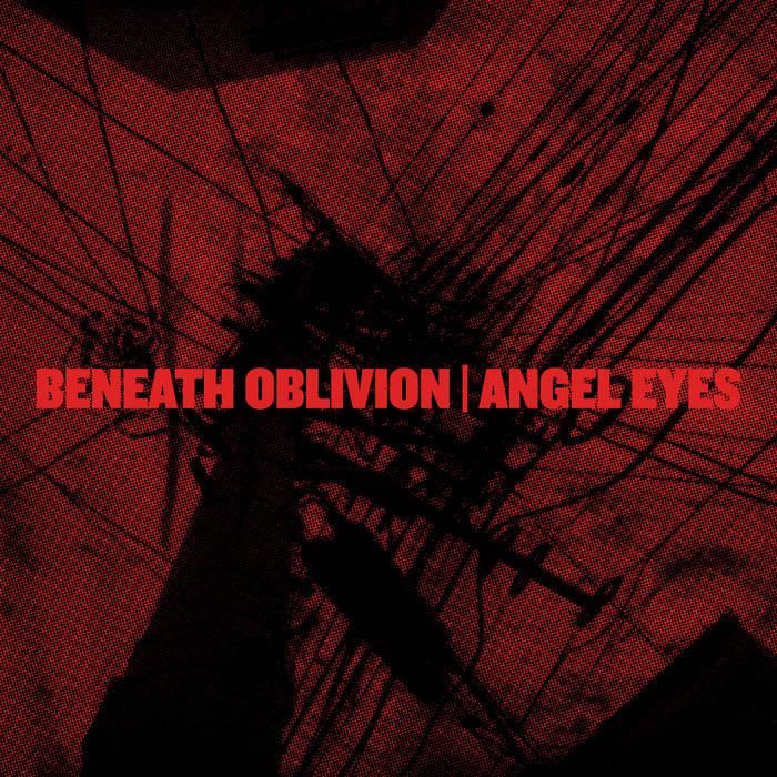 "Beneath Oblivion / Angel Eyes split 7"" cover art"
