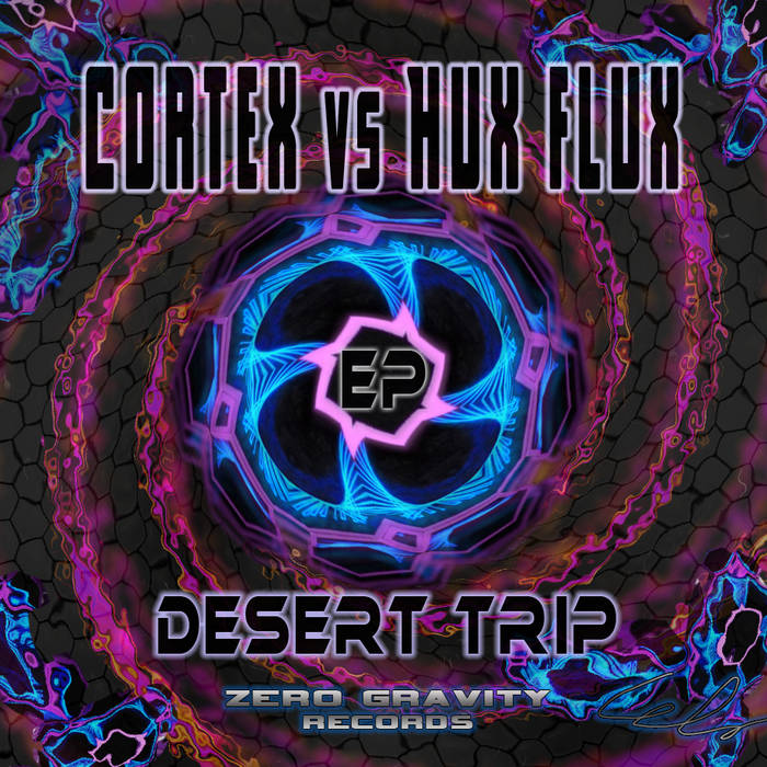 EP CORTEX VS HUX FLUX DESERT TRIP cover art