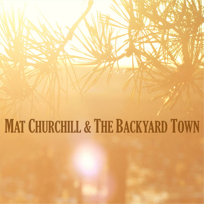 Mat Churchill & The Backyard Town cover art