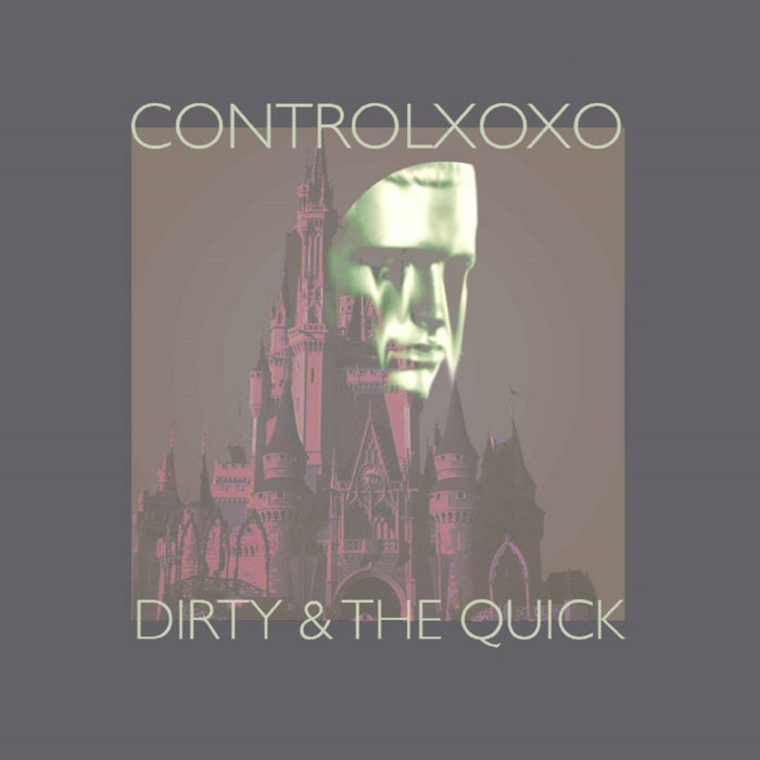 Dirty and the Quick cover art