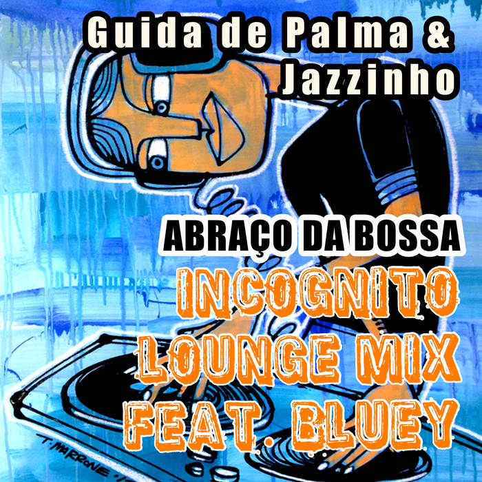 Abraço Da Bossa - Incognito Lounge Mix Feat. Bluey - Single cover art
