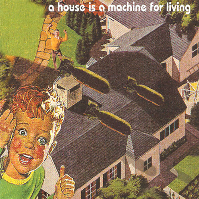 A House Is A Machine For Living (+ bonus) cover art