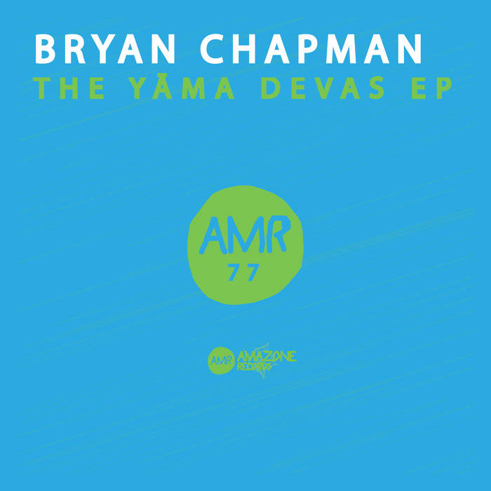 "Bryan Chapman _"" The Yama Devas ep ""_ Amazone 77 cover art"