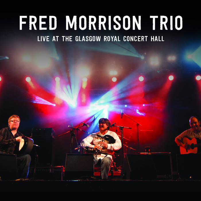 Fred Morrison Trio : Live at the Glasgow Royal Concert Hall cover art