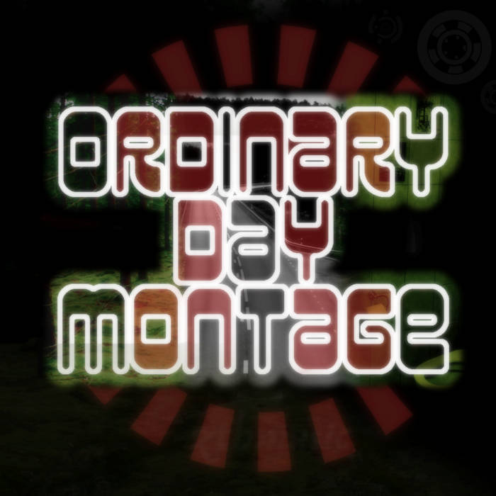 Ordinary Day Montage cover art