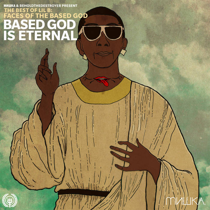 Faces of Lil B Vol. 2: Based God Is Eternal cover art