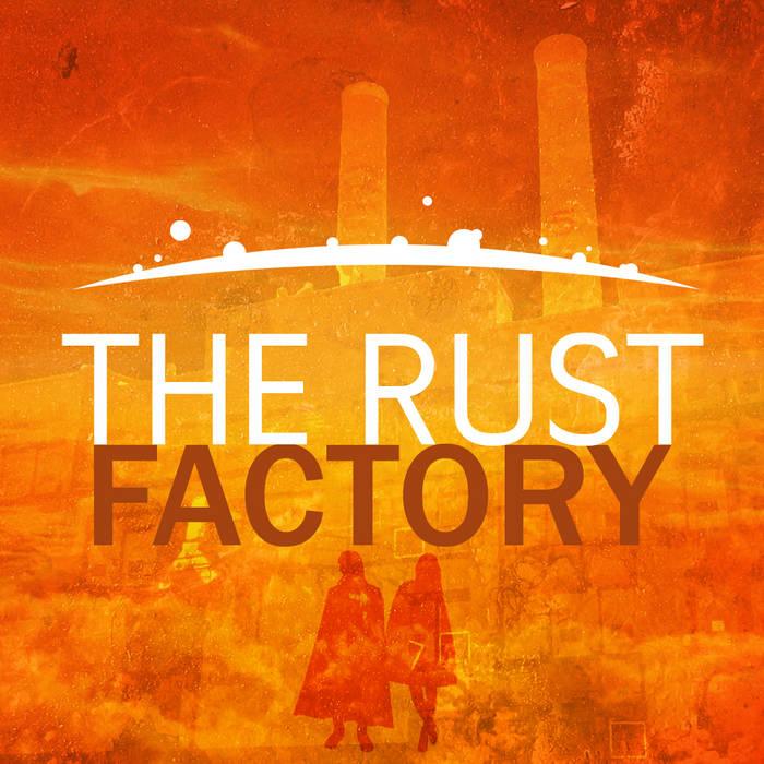 The Rust Factory - Acte I, la Quête cover art