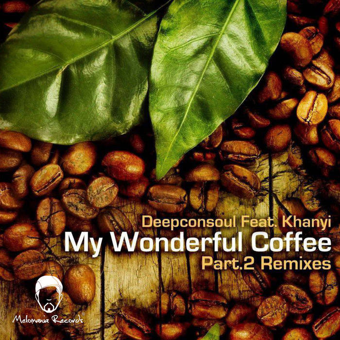 Paso Doble Pres. Deepconsoul feat. Khanyi - My Wonderful Coffee EP Part.2 Remixes cover art