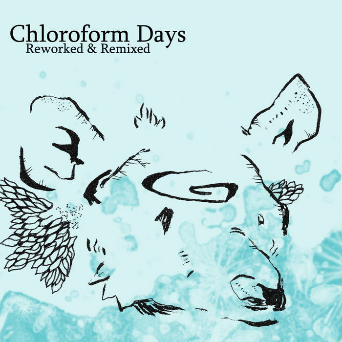 Chloroform Days Reworked & Remixed cover art
