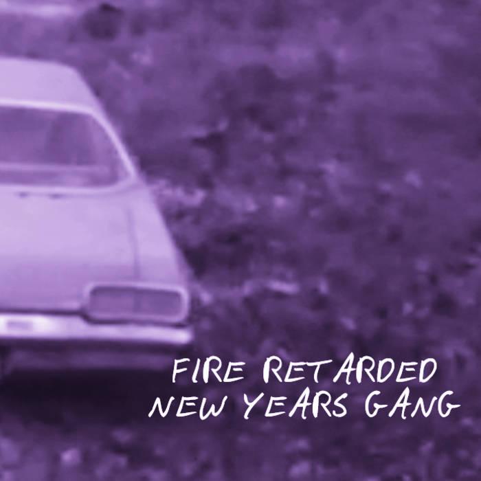 Fire Retarded/ /New Years Gang Split Tape cover art