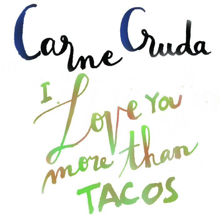 I Love You More Than Tacos cover art