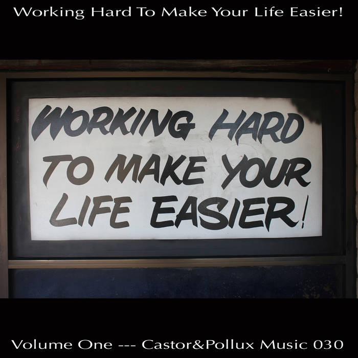 Working Hard To Make Your Life Easier! Volume One cover art