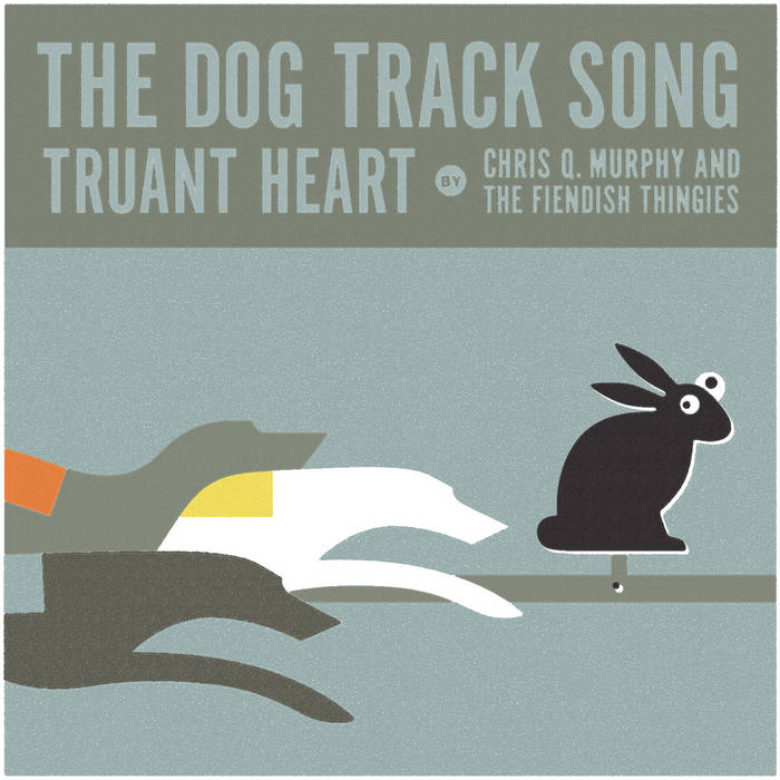 The Dog Track Song / Truant Heart (single) cover art