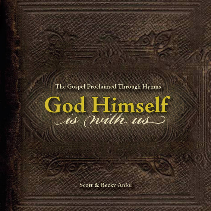 God Himself Is With Us: the Gospel Proclaimed Through Hymns cover art