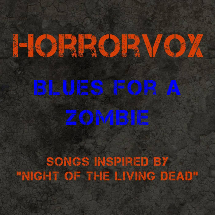 """Blues For A Zombie: Songs Inspired by """"Night of the Living Dead"""" cover art"""