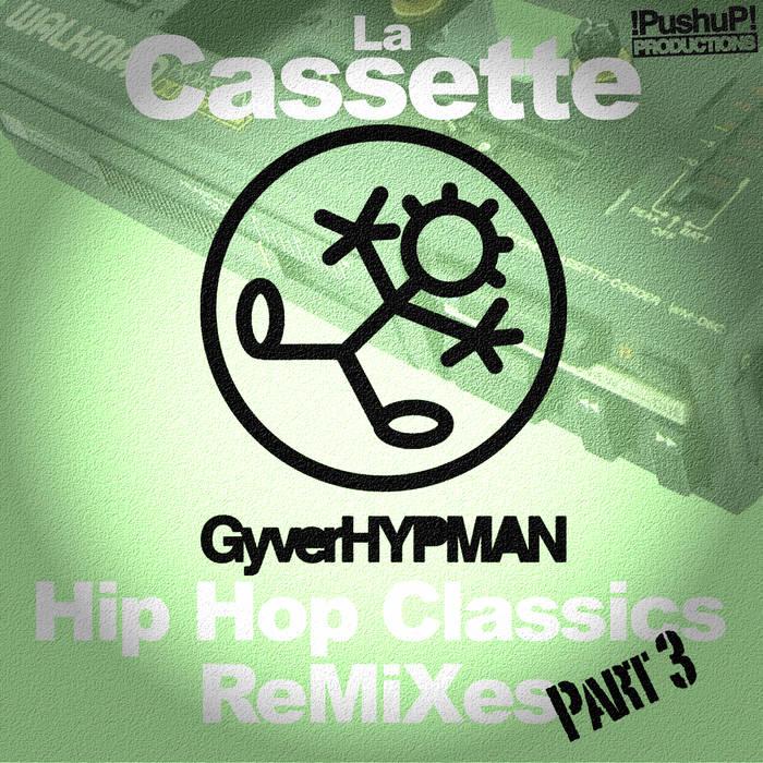 La Cassette, Part 3 (HipHop Classics ReMiXes) cover art