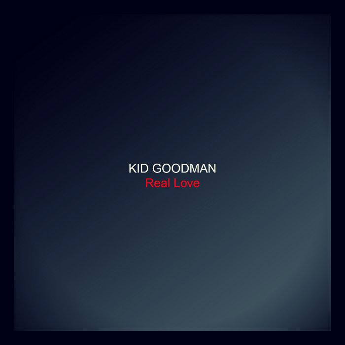 Kid Goodman - Real Love cover art