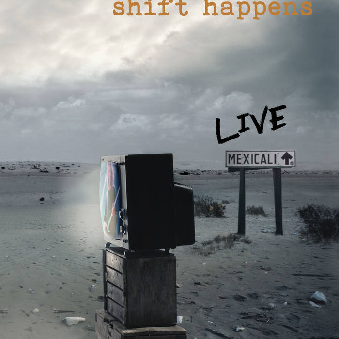 Shift Happens: Live in Mexicali cover art