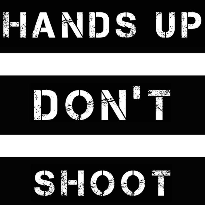 HANDS UP DON'T SHOOT cover art