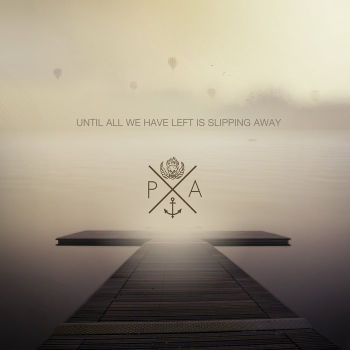 Until all we have left, is slipping away cover art