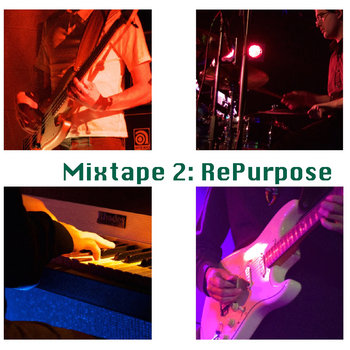 Mixtape 2: Repurpose by Green Hit