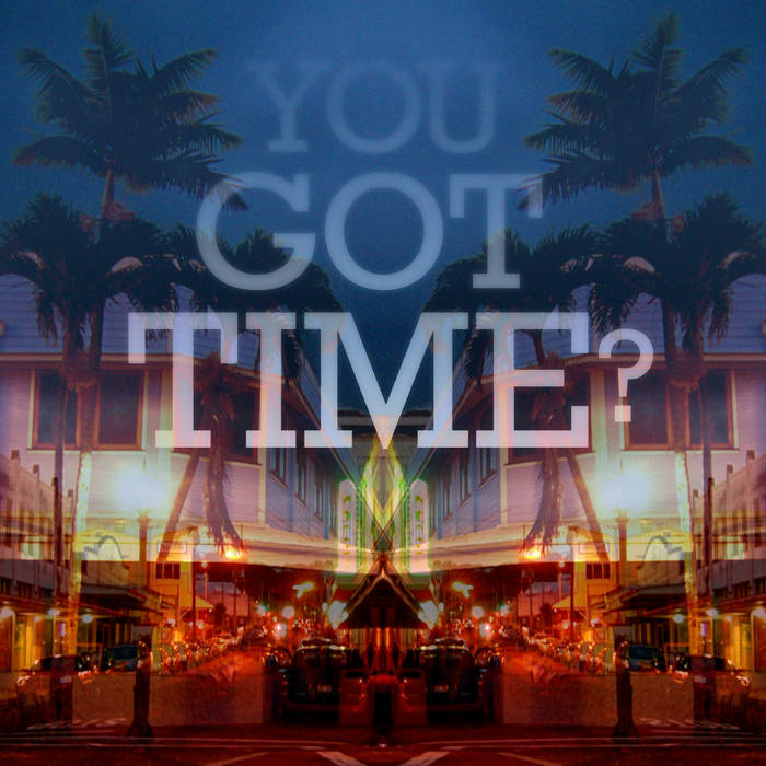 You Got Time? cover art
