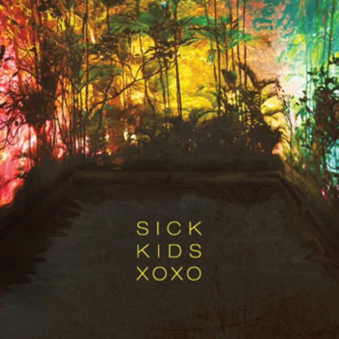 SICK KIDS XOXO cover art