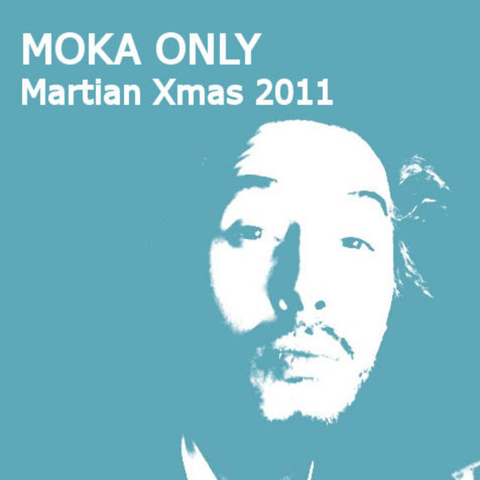 MOKA ONLY - Martian Xmas 2011 (Free Download) cover art