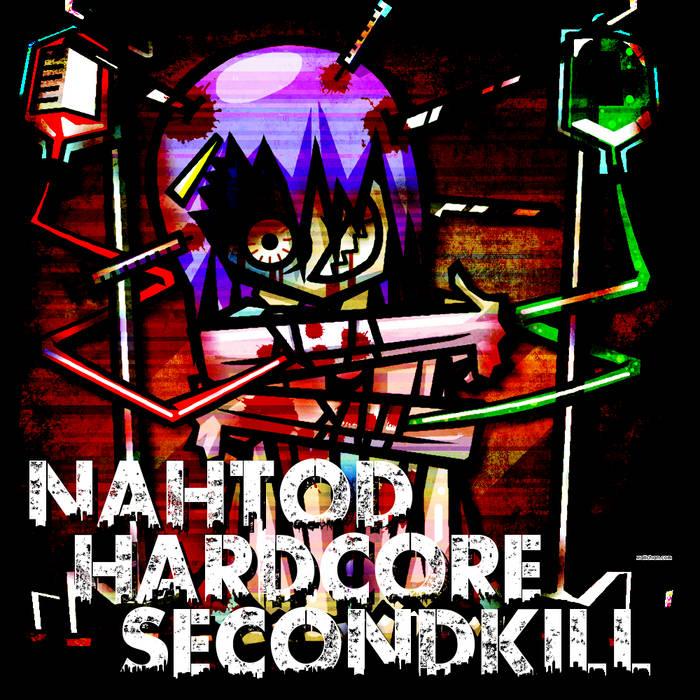 NAHTOD HARDCORE SECONDKILL cover art
