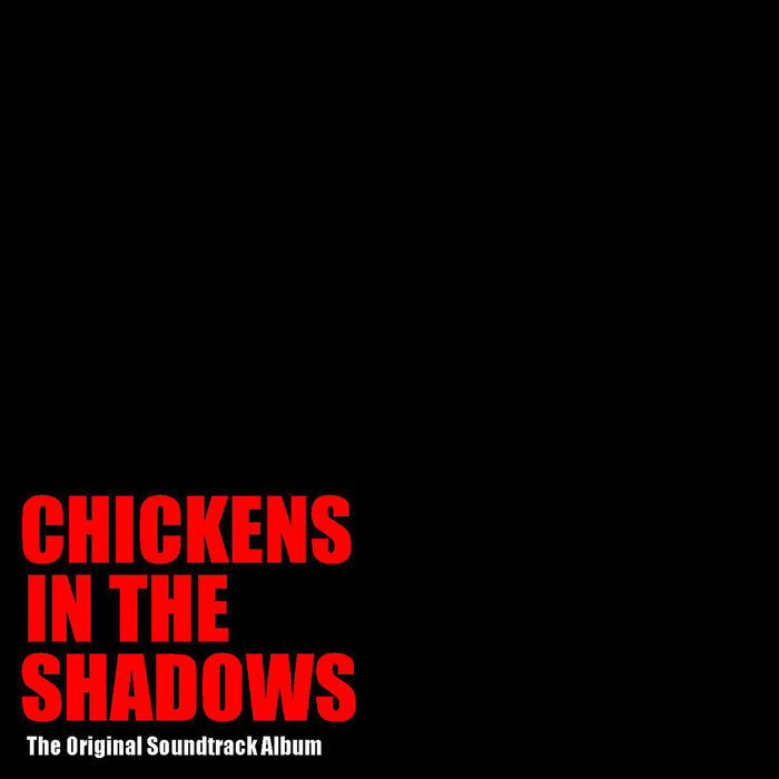 Chickens In The Shadows Official Soundtrack cover art