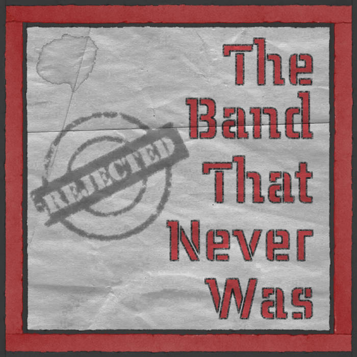 The Band That Never Was EPISODES (6 so far) cover art
