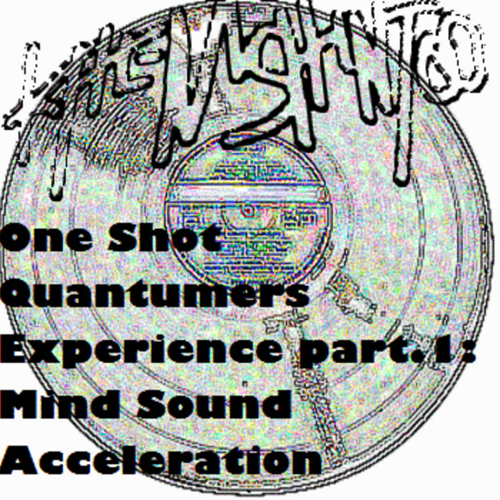 One Shot Quantumers Experience part.1: Mind Sound Acceleration cover art