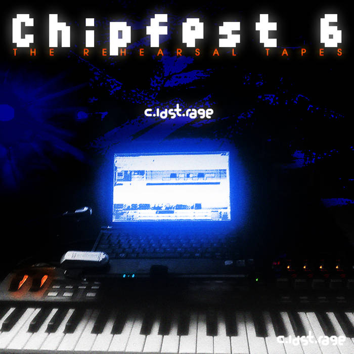 Chipfest 6 - The Rehearsal Tapes cover art