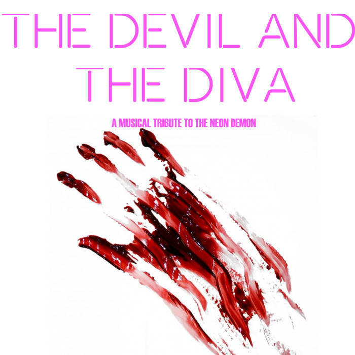 The Devil & The Diva: A Musical Tribute to The Neon Demon cover art