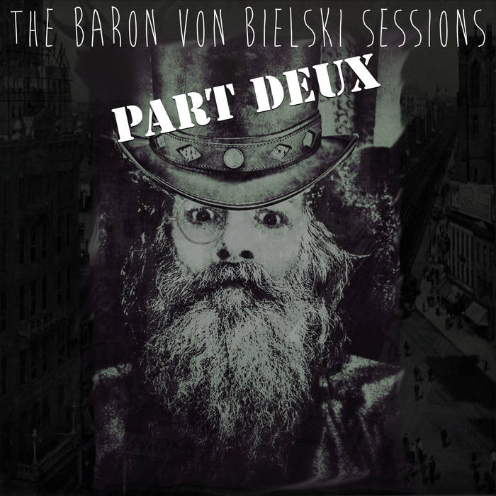Baron Von Bielski Sessions Part Deux cover art