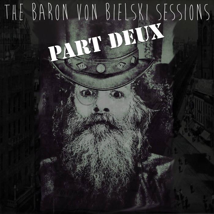 Baron Von Bielski Sessions Part Deux cover art