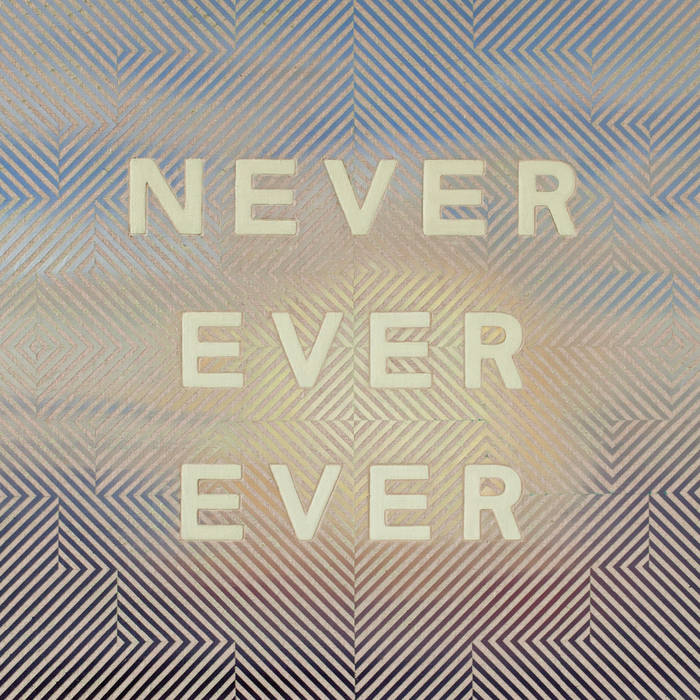 NEVER EVER EVER cover art