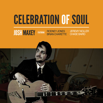 Celebration of Soul by Josh Maxey