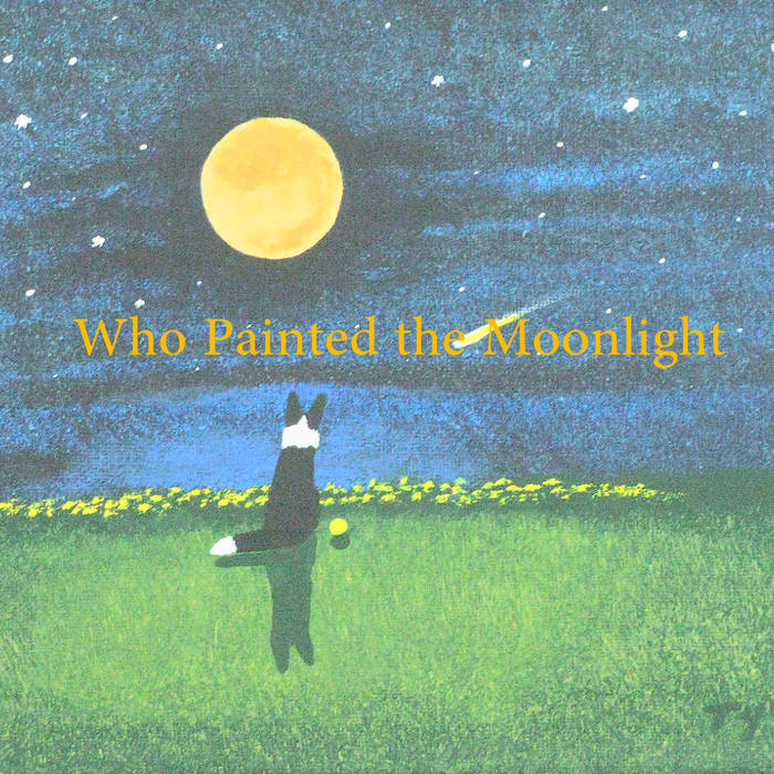 Who Painted the Moon Light cover art