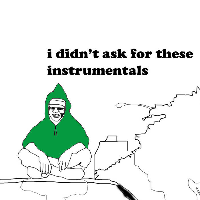 I DIDN'T ASK FOR THESE INSTRUMENTALS cover art