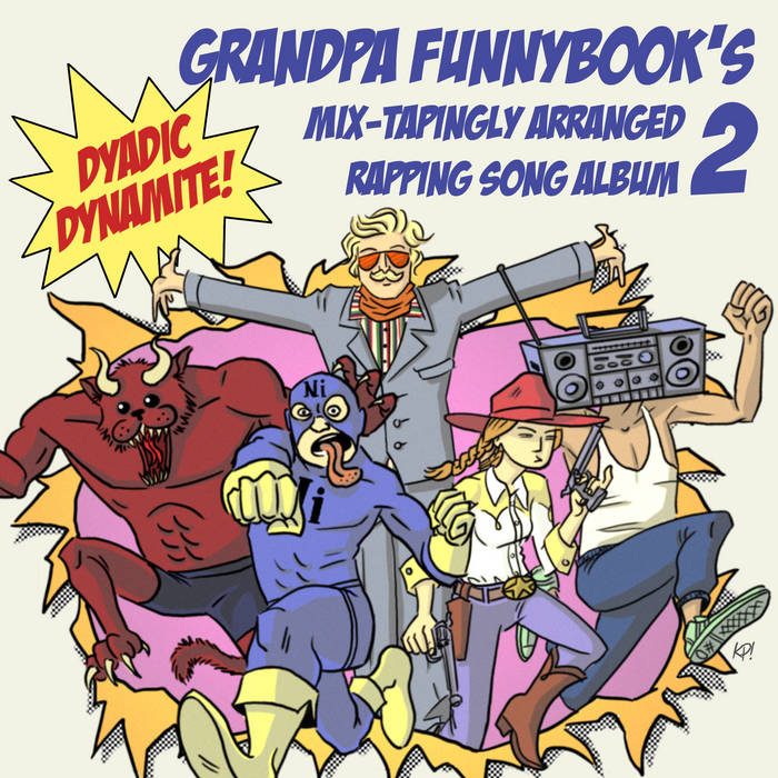 Grandpa Funnybook's Mix-Tapingly Arranged Rapping Song Album 2: Dyadic Dynamite! cover art