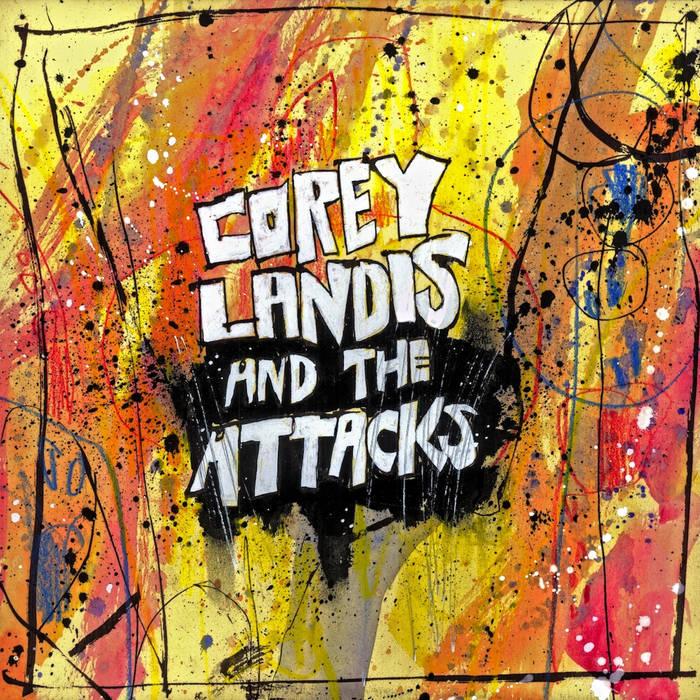 Corey Landis & The Attacks cover art