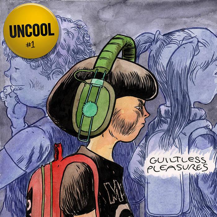UNCOOL #1: Guiltless Pleasures cover art