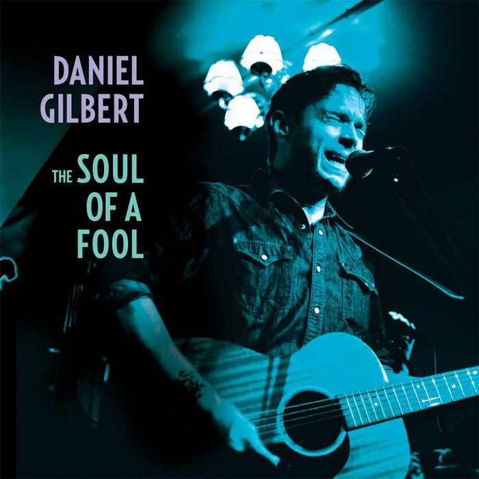 Daniel Gilbert - the Soul of a Fool cover art