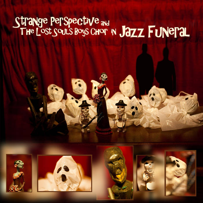 Strange Perspective + The Lost Souls Boys Choir in JAZZ FUNERAL cover art