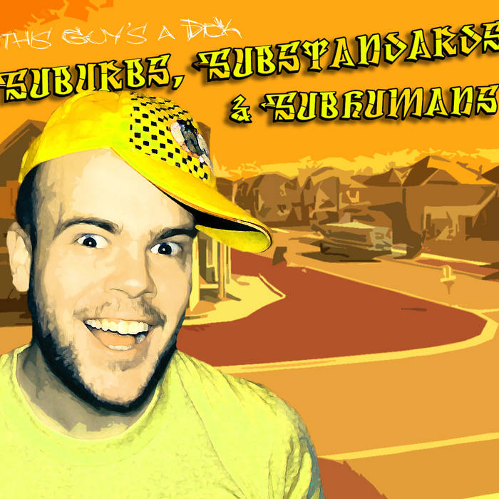 Suburbs, Substandards and Subhumans cover art