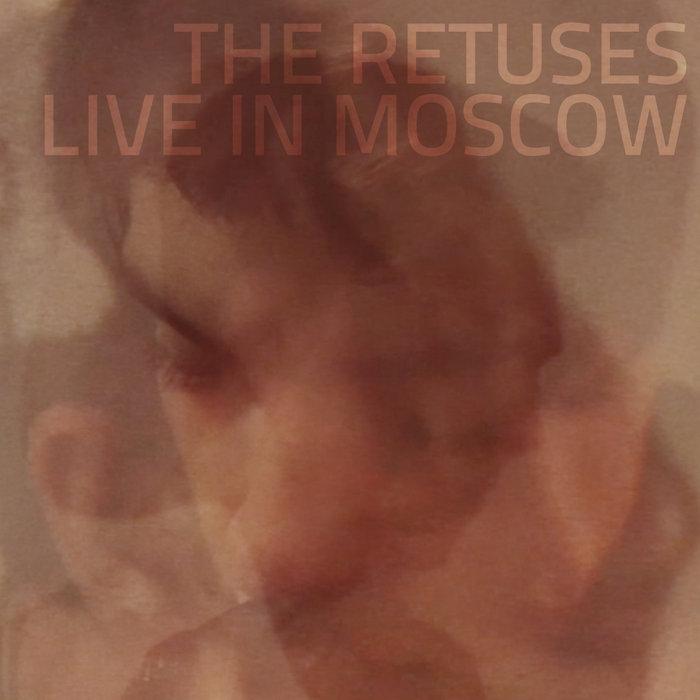 THE RETUSES • live in Moscow cover art