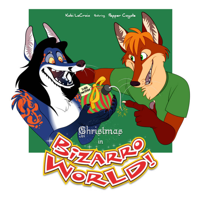 Christmas in Bizarro World (featuring Pepper Coyote) cover art