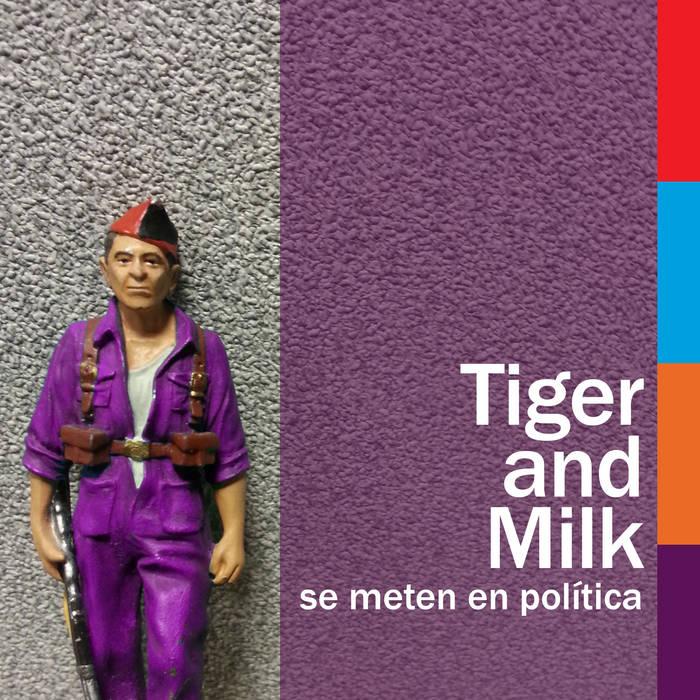 Tiger and Milk se meten en política cover art
