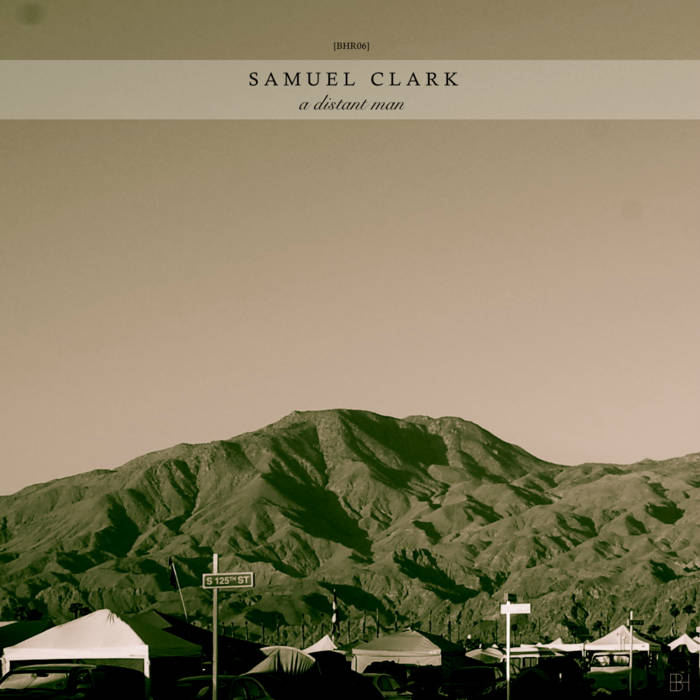 [BHR06] Samuel Clark - 'A Distant Man' EP cover art